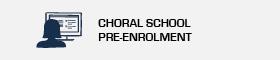 Choral School Pre-enrolment