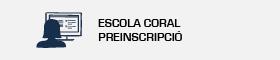 Preinscripció Escola Coral