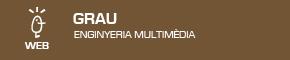 Grau en Enginyeria Multimèdia
