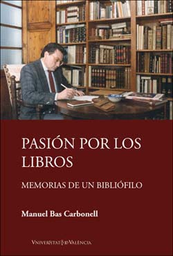 Pasión por los libros: Memorias de un bibliófilo
