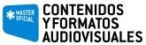 Máster Oficial en Contenidos y Formatos Audiovisuales