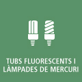 Botó enllaç a tubs fluorescents i làmpades de mercuri