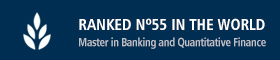 This opens a new window Ranked nº55 in the world. Master in Banking and Quantitative Finance