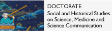 Doctorate in Social and Historical Studies on Science, Medicine and Science Communication
