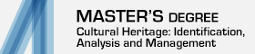 Master's Degree in Cultural Heritage: Identification, Analysis and Management