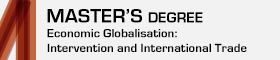 This opens a new window Master's Degree in Economic Globalisation: Intervention and International Trade