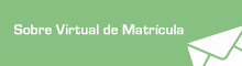 Sobre Virtual de la Matricula
