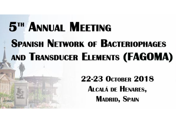 5th Annual Meeting of the Spanish Network of Bacteriophages and Transducer Elements (FAGOMA)