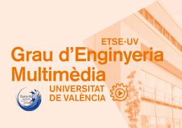 Grau en Enginyeria Multimèdia.